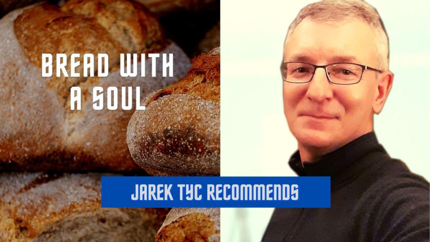 jarek tyc recommends bread